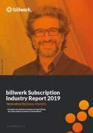 billwerk GmbH |Subscription Industry Report 2019 Signup-Page | Innovative Business-Modelle