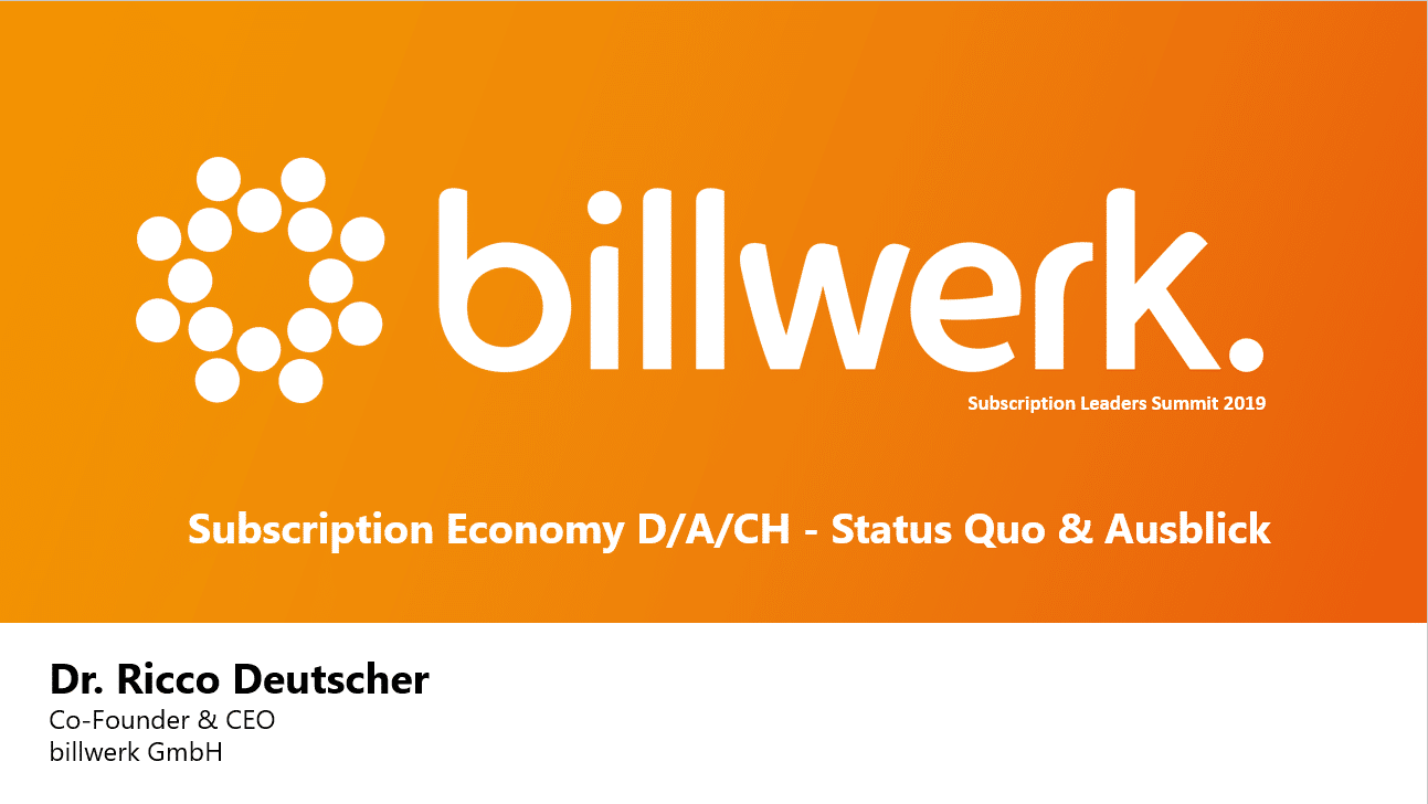 billwerk Keynote | Subscription Economy D/A/CH | Subscription Leaders Summit 2019 | Dr. Ricco Deutscher