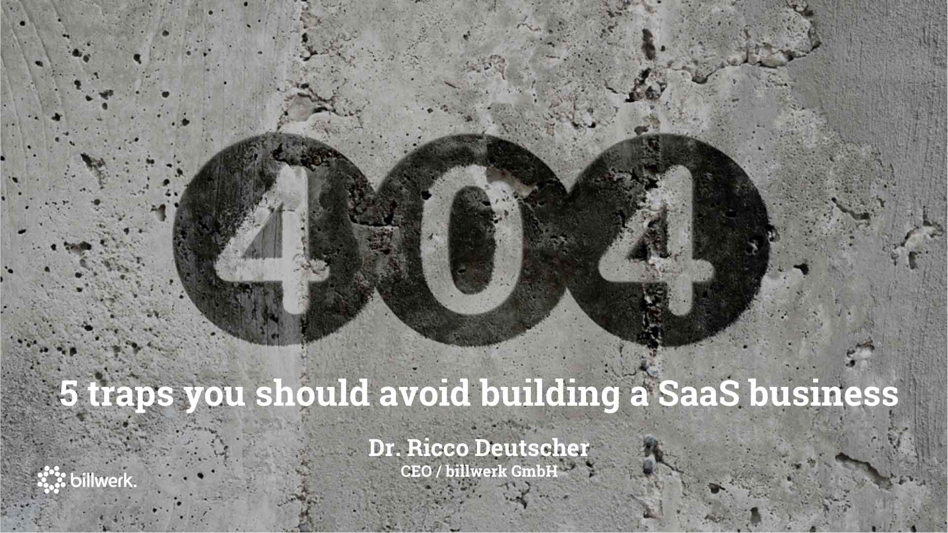 5 traps you should avoid building a Saas business | CEO Dr. Ricco Deutscher | billwerk GmbH